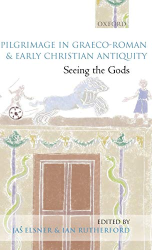 9780199250790: Pilgrimage in Graeco-Roman and Early Christian Antiquity: Seeing the Gods