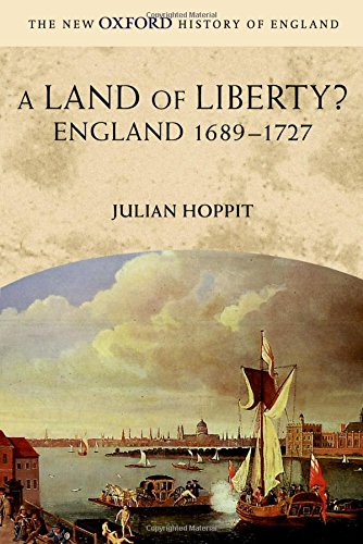 9780199251001: A Land of Liberty?: England 1689-1727 (New Oxford History of England)