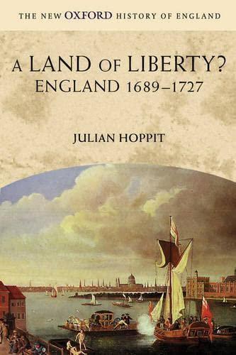 9780199251001: A Land of Liberty?: England 1689-1727