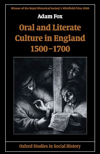 Oral and Literate Culture in England, 1500-1700 (Oxford Studies in Social History): Fox, Adam