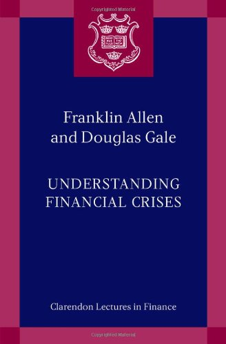 9780199251414: Understanding Financial Crises (Clarendon Lectures in Finance)