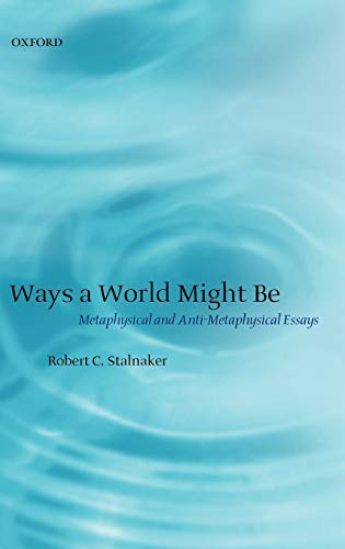 9780199251483: Ways a World Might Be: Metaphysical and Anti-Metaphysical Essays