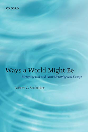 9780199251490: Ways a World Might Be: Metaphysical and Anti-Metaphysical Essays