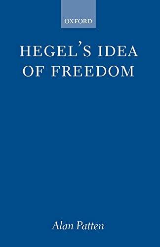9780199251568: Hegel's Idea of Freedom (Oxford Philosophical Monographs)