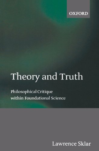 9780199251575: Theory and Truth: Philosophical Critique within Foundational Science