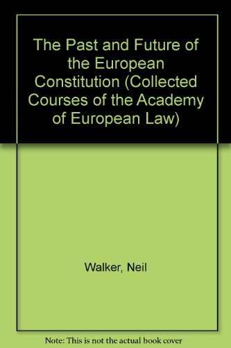 9780199251636: The Past and Future of the European Constitution (Collected Courses of the Academy of European Law)