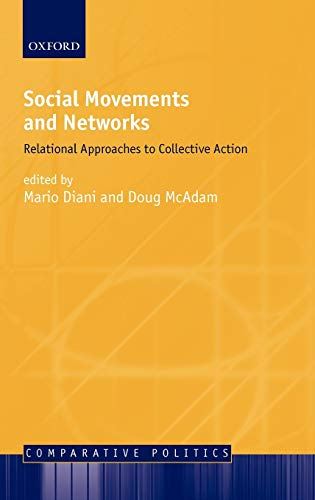 9780199251773: Social Movements and Networks ' Relational Approaches to Collective Action ' (Comparative Politics)