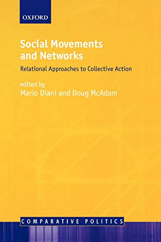 9780199251780: Social Movements and Networks: Relational Approaches to Collective Action (Comparative Politics)