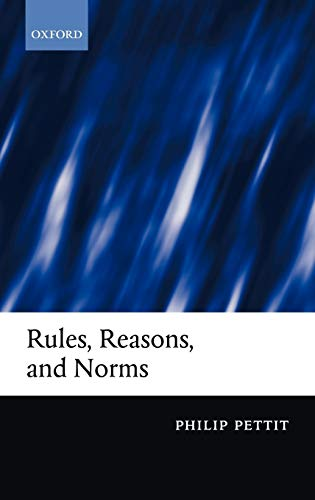 9780199251865: Rules, Reasons, and Norms: Selected Essays