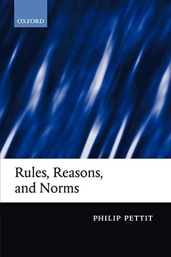 9780199251872: Rules, Reasons, and Norms: Selected Essays