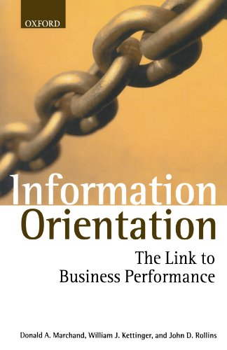 Information Orientation : The Link to Business Performance: Marchand, Donald A.; Kettinger, William...