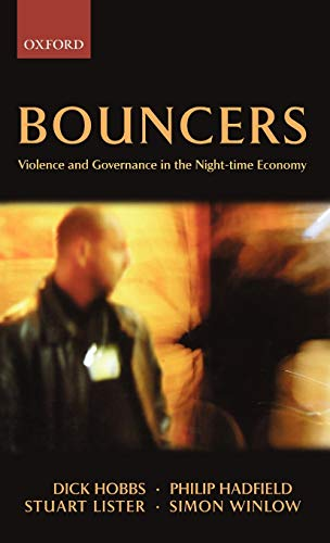 9780199252244: Bouncers: Violence and Governance in the Night-time Economy