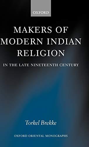 Makers of Modern Indian Religion in the: Brekke, Torkel