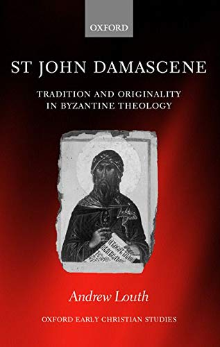 9780199252381: St John Damascene: Tradition and Originality in Byzantine Theology