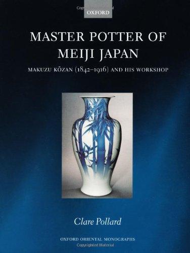 9780199252558: Master Potter of Meiji Japan: Makuzu Kozan (1842 - 1916) and his Workshop (Oxford Oriental Monographs)