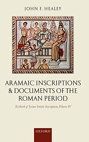 9780199252565: Textbook of Syrian Semitic Inscriptions, Volume IV: Aramaic Inscriptions and Documents of the Roman Period: 4