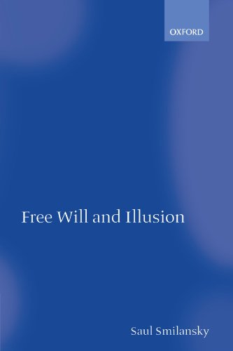 Free Will and Illusion: Smilansky, Saul
