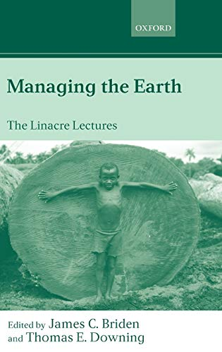 9780199252671: Managing the Earth: The Linacre Lectures 2001