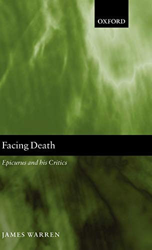 9780199252893: Facing Death: Epicurus and His Critics