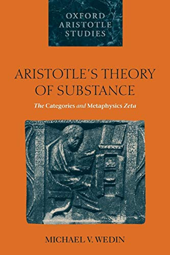 9780199253081: Aristotle's Theory of Substance: The Categories and Metaphysics Zeta (Oxford Aristotle Studies Series)