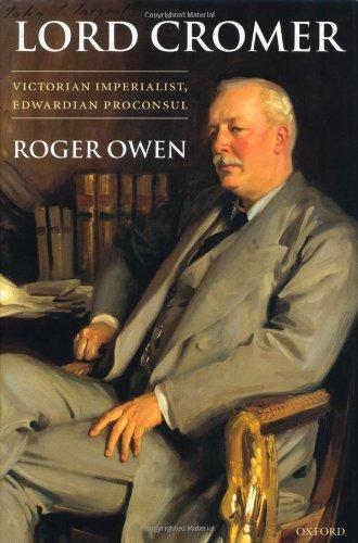 9780199253388: Lord Cromer: Victorian Imperialist, Edwardian Proconsul