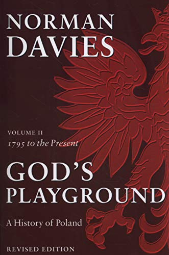 9780199253401: God's Playground A History of Poland: Volume II: 1795 to the Present: 1795 to the Present Vol 2