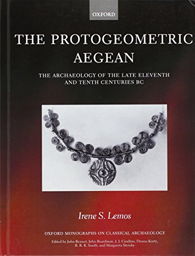 9780199253449: The Protogeometric Aegean: The Archaeology of the Late Eleventh and Tenth Centuries BC (Oxford Monographs on Classical Archaeology)