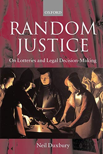 9780199253531: Random Justice: On Lotteries and Legal Decision-Making
