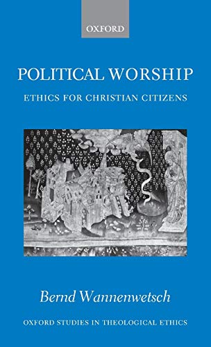 9780199253876: Political Worship: Ethics for Christian Citizens (Oxford Studies in Theological Ethics)