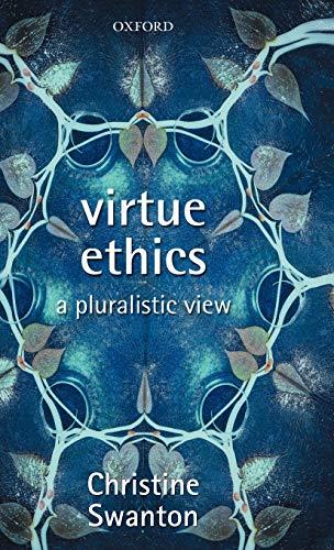 9780199253883: Virtue Ethics: A Pluralistic View