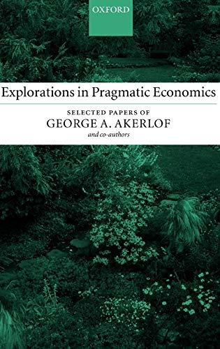 9780199253906: Explorations in Pragmatic Economics