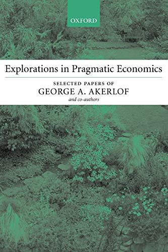9780199253913: Explorations in Pragmatic Economics