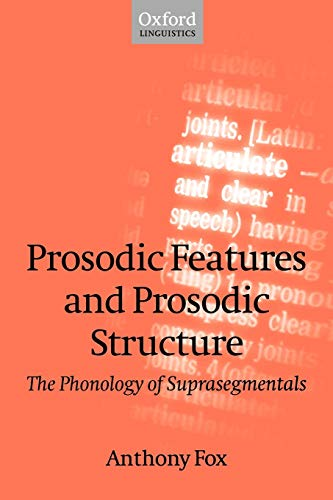 9780199253968: Prosodic Features and Prosodic Structure: The Phonology of Suprasegmentals (Oxford Linguistics)
