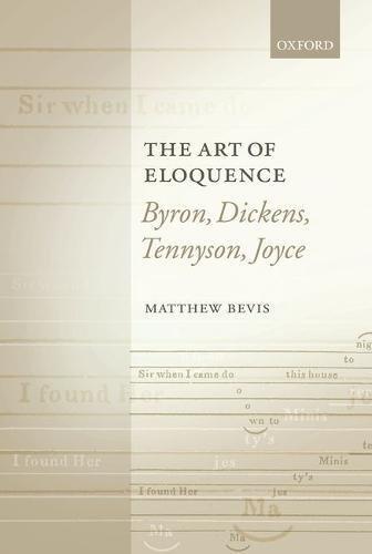 9780199253999: The Art of Eloquence: Byron, Dickens, Tennyson, Joyce