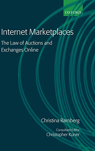 Internet Marketplaces: The Law of Auctions and Exchanges Online: Ramberg, Christina