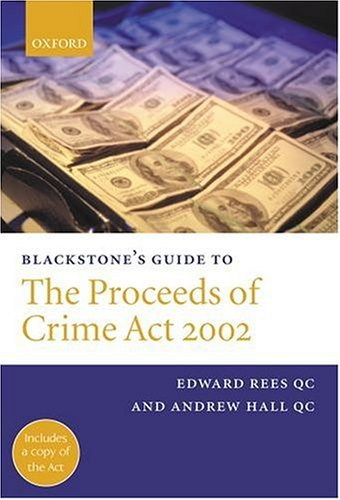 9780199254545: Blackstone's Guide to the Proceeds of Crime Act 2002 (Blackstone's Guide Series)