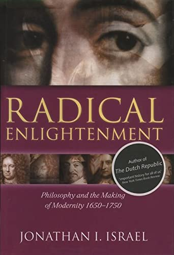 9780199254569: Radical Enlightenment: Philosophy and the Making of Modernity 1650-1750