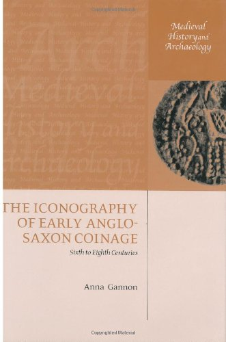 9780199254651: The Iconography of Early Anglo-Saxon Coinage: Sixth to Eighth Centuries (Medieval History and Archaeology)