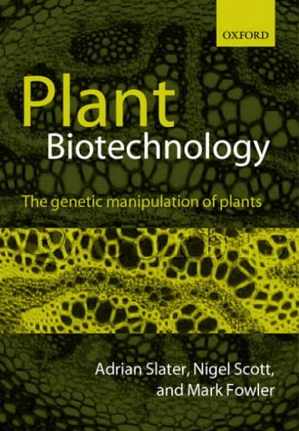 9780199254682: Plant Biotechnology: The Genetic Manipulation of Plants