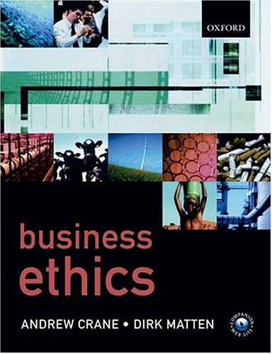Business Ethics: A European Perspective: Managing Corporate Citizenship and Sustainability in the ...