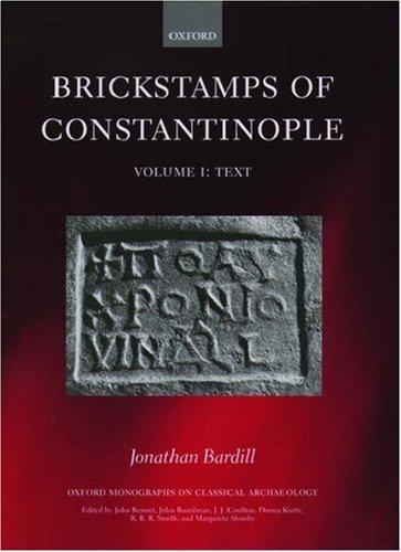 Brickstamps of Constantinople: Two Volumes (Oxford Monographs on Classical Archaeology) (v. 1 &...