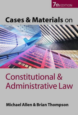 Cases and Materials on Constitutional and Administrative: Michael J. Allen,