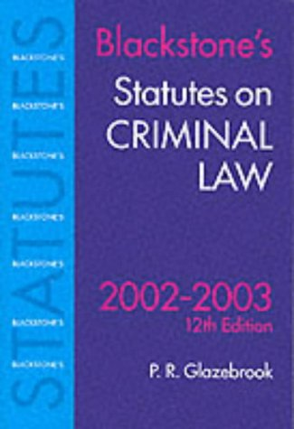 Blackstone's Statutes on Criminal Law. 12th Edition. 2002 - 2003.: Glazebrook, Peter