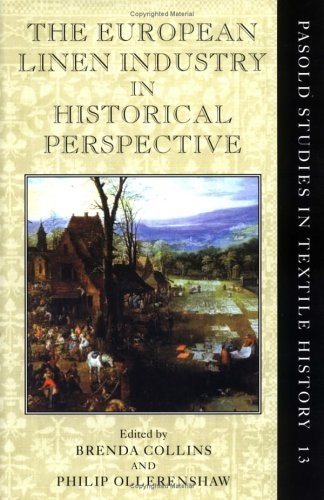 The European Linen Industry in Historical Perspective (Pasold Studies in Textile History)