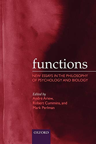 9780199255818: Functions: New Essays in the Philosophy of Psychology and Biology