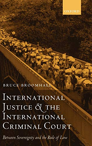 9780199256006: International Justice and the International Criminal Court: Between Sovereignty and the Rule of Law