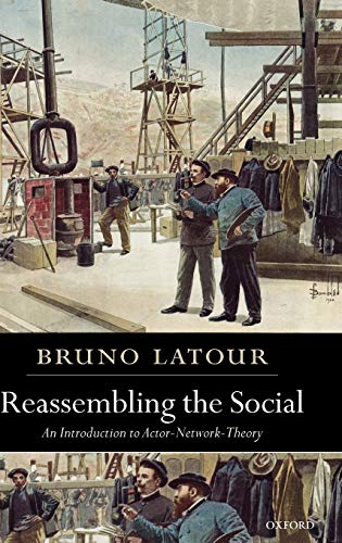 9780199256044: Reassembling the Social: An Introduction to Actor-Network-Theory (Clarendon Lectures in Management Studies)