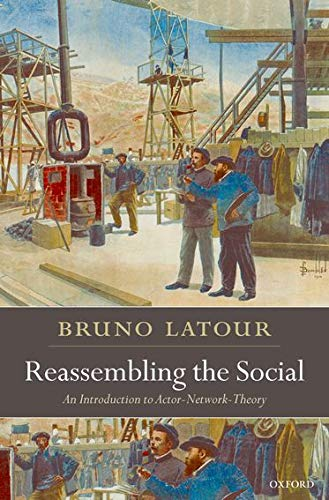 9780199256051: Reassembling the Social: An Introduction to Actor-Network-Theory (Clarendon Lectures in Management Studies)