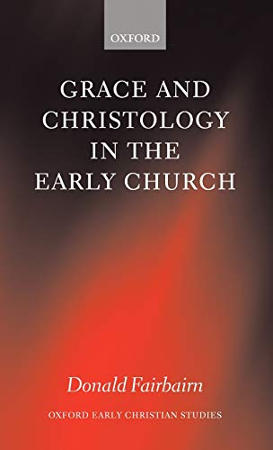 9780199256143: Grace and Christology in the Early Church (Oxford Early Christian Studies)