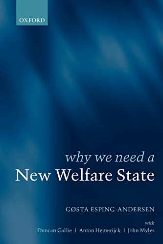 Why We Need a New Welfare State: Gøsta Esping-Andersen; Duncan Gallie; Anton Hemerijk; John Myers